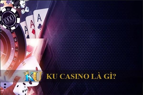 ku casino là gì